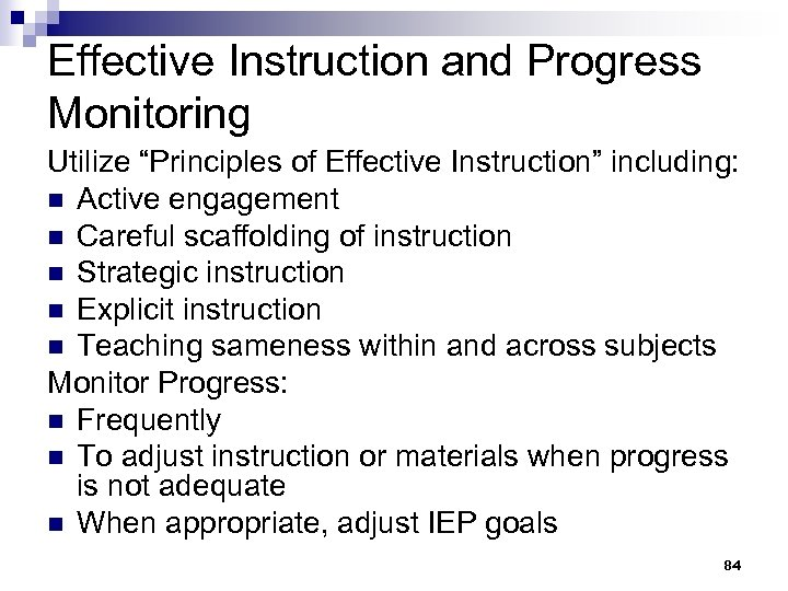 """Effective Instruction and Progress Monitoring Utilize """"Principles of Effective Instruction"""" including: n Active engagement"""