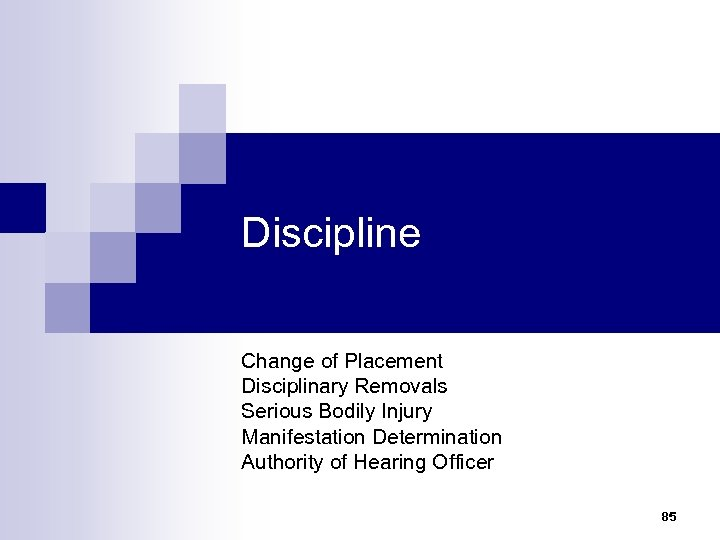 Discipline Change of Placement Disciplinary Removals Serious Bodily Injury Manifestation Determination Authority of Hearing