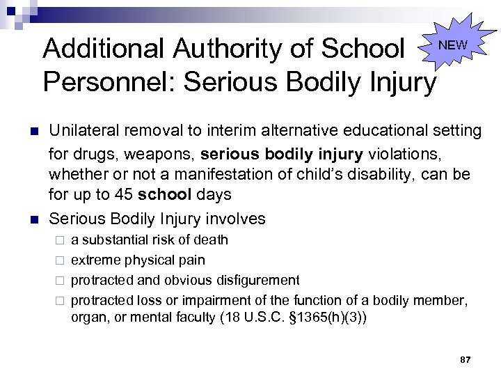 Additional Authority of School NEW Personnel: Serious Bodily Injury n n Unilateral removal to