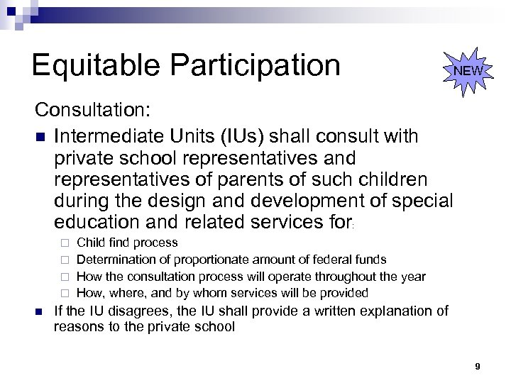 Equitable Participation NEW Consultation: n Intermediate Units (IUs) shall consult with private school representatives
