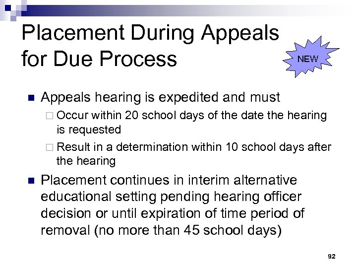 Placement During Appeals for Due Process n NEW Appeals hearing is expedited and must
