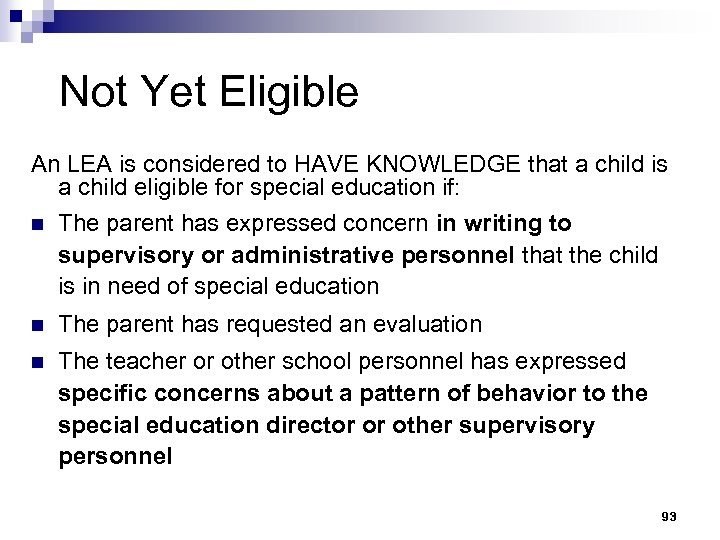 Not Yet Eligible An LEA is considered to HAVE KNOWLEDGE that a child is