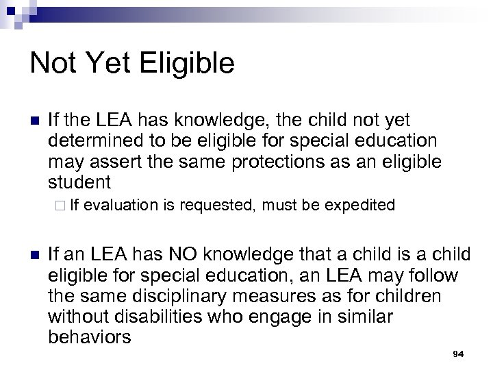 Not Yet Eligible n If the LEA has knowledge, the child not yet determined