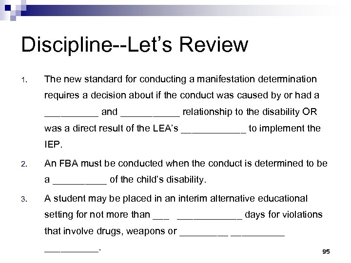 Discipline--Let's Review 1. The new standard for conducting a manifestation determination requires a decision