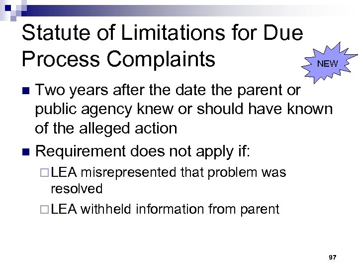 Statute of Limitations for Due Process Complaints NEW Two years after the date the
