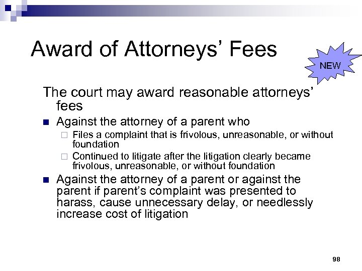 Award of Attorneys' Fees NEW The court may award reasonable attorneys' fees n Against
