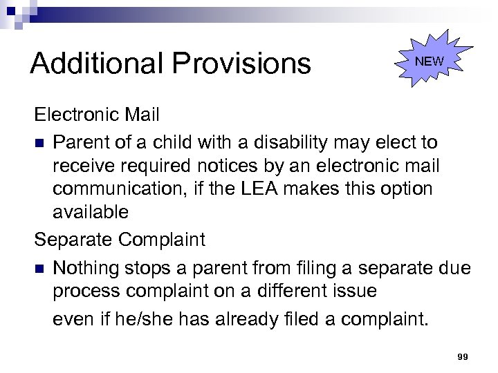 Additional Provisions NEW Electronic Mail n Parent of a child with a disability may