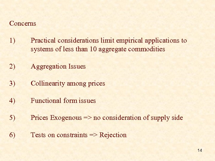 Concerns 1) Practical considerations limit empirical applications to systems of less than 10 aggregate