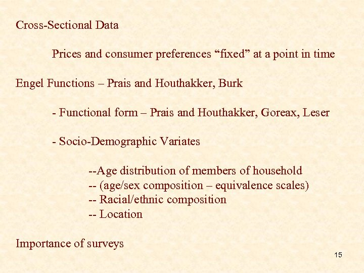 "Cross-Sectional Data Prices and consumer preferences ""fixed"" at a point in time Engel Functions"