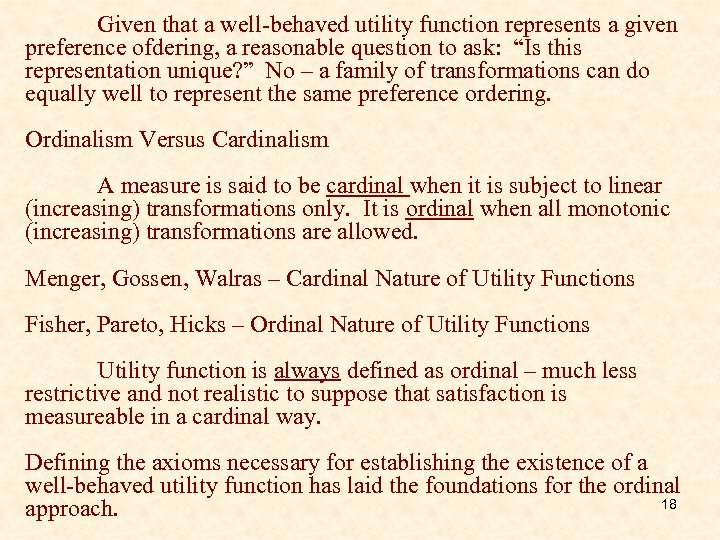 Given that a well-behaved utility function represents a given preference ofdering, a reasonable question