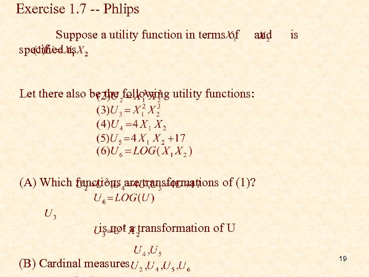 Exercise 1. 7 -- Phlips Suppose a utility function in terms of specified as