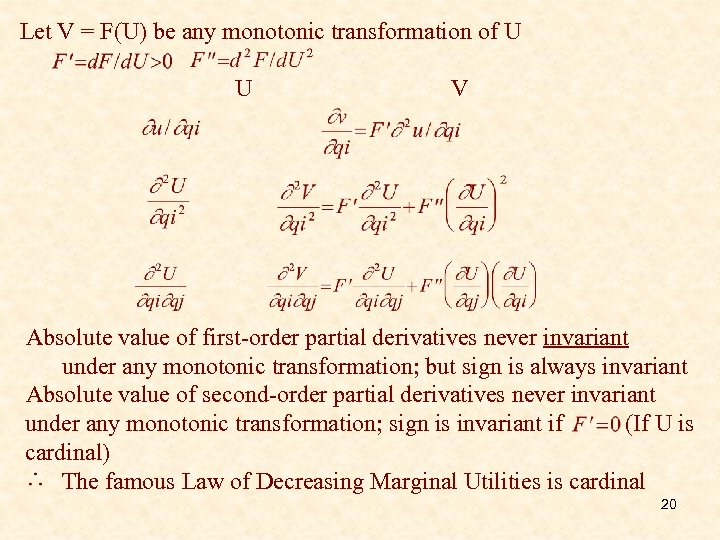 Let V = F(U) be any monotonic transformation of U U V Absolute value