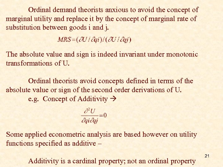 Ordinal demand theorists anxious to avoid the concept of marginal utility and replace it