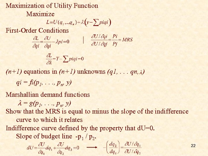 Maximization of Utility Function Maximize First-Order Conditions (n+1) equations in (n+1) unknowns (q 1,