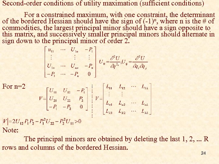 Second-order conditions of utility maximation (sufficient conditions) For a constrained maximum, with one constraint,