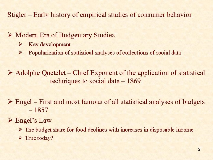 Stigler – Early history of empirical studies of consumer behavior Ø Modern Era of