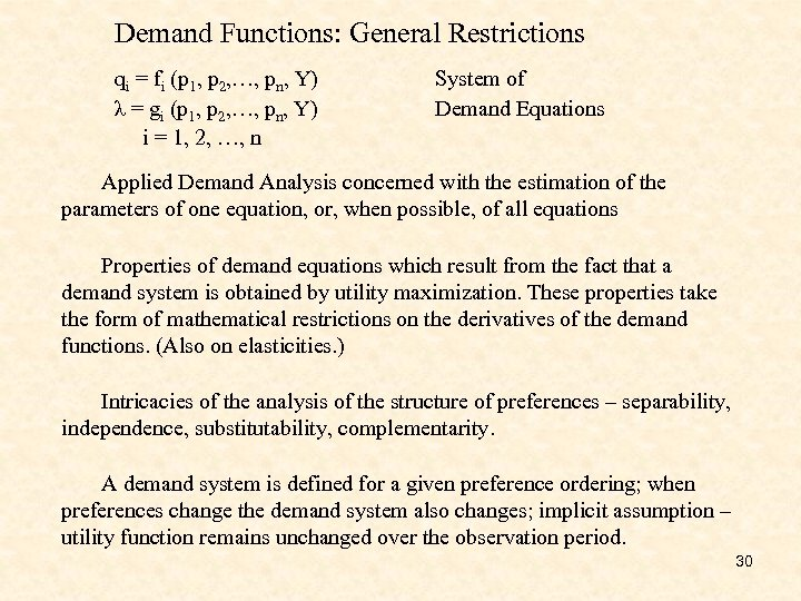 Demand Functions: General Restrictions qi = fi (p 1, p 2, …, pn, Y)
