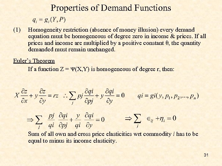 Properties of Demand Functions (1) Homogeneity restriction (absence of money illusion) every demand equation