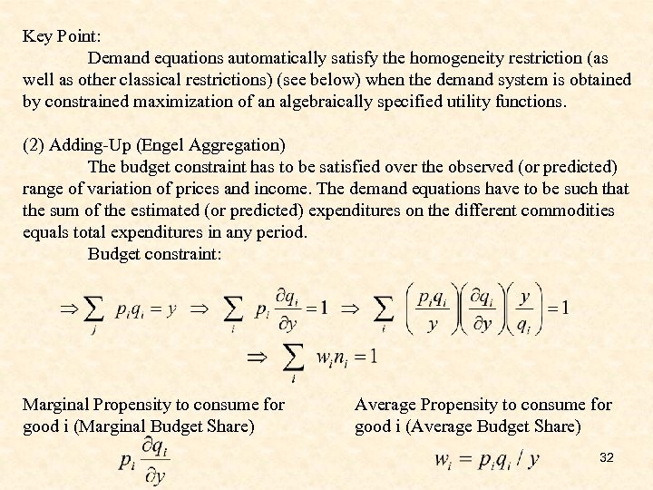 Key Point: Demand equations automatically satisfy the homogeneity restriction (as well as other classical