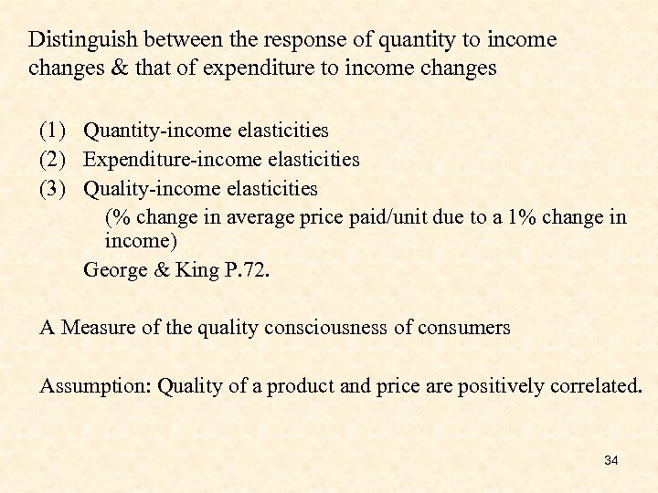 Distinguish between the response of quantity to income changes & that of expenditure to