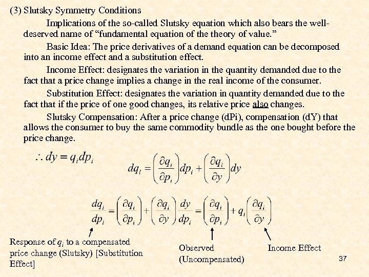 (3) Slutsky Symmetry Conditions Implications of the so-called Slutsky equation which also bears the