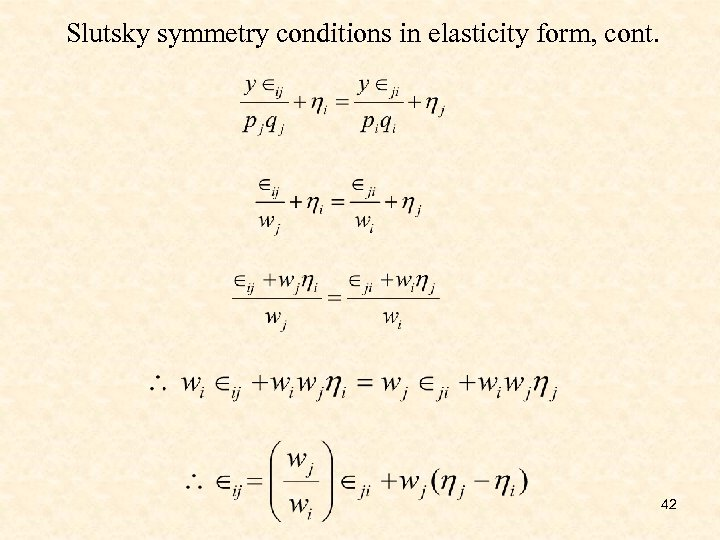 Slutsky symmetry conditions in elasticity form, cont. 42
