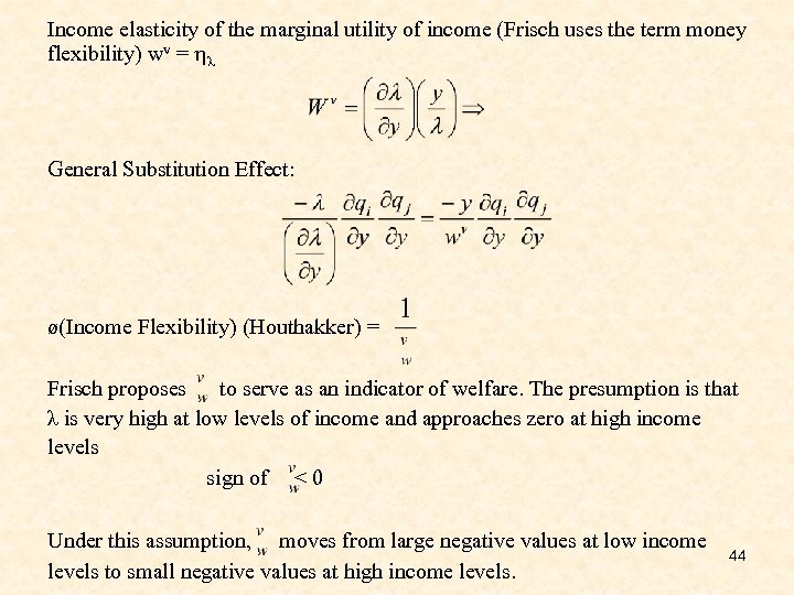 Income elasticity of the marginal utility of income (Frisch uses the term money flexibility)