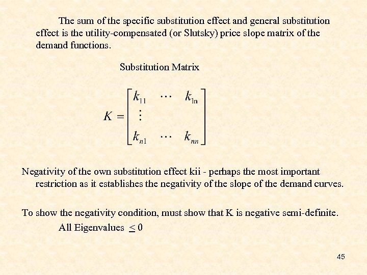 The sum of the specific substitution effect and general substitution effect is the utility-compensated