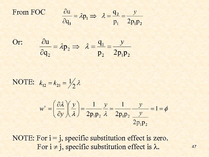 From FOC Or: NOTE: For i = j, specific substitution effect is zero. For