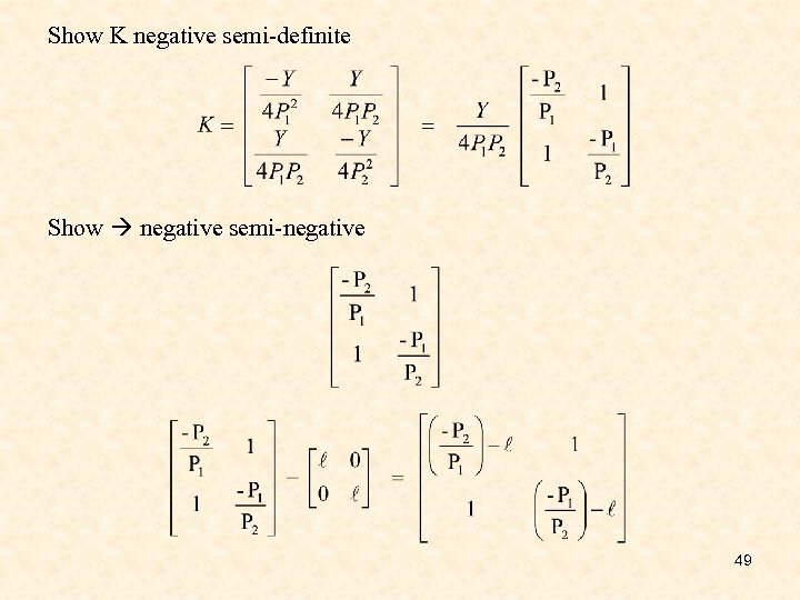 Show K negative semi-definite Show negative semi-negative 49