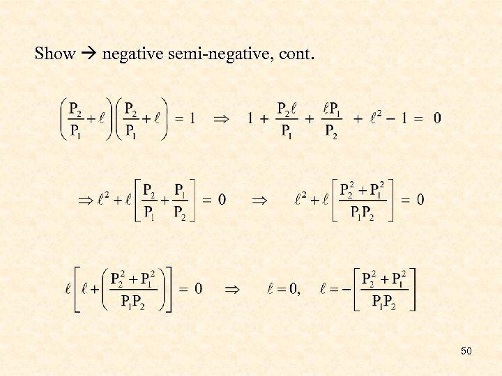 Show negative semi-negative, cont. 50