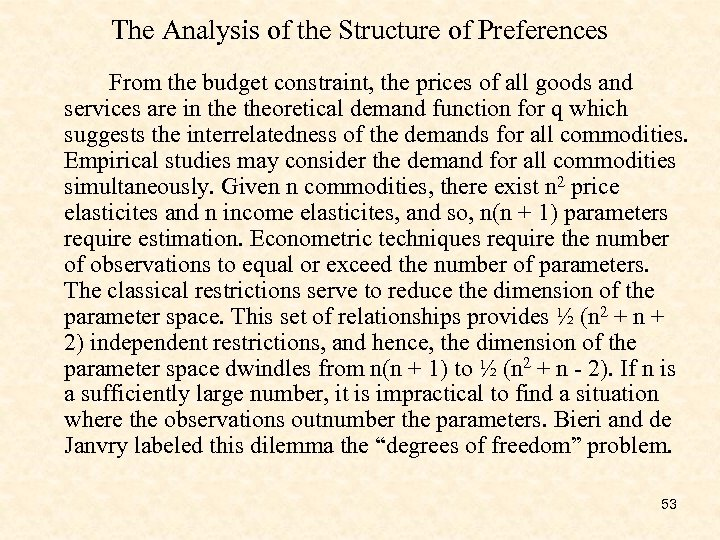 The Analysis of the Structure of Preferences From the budget constraint, the prices of