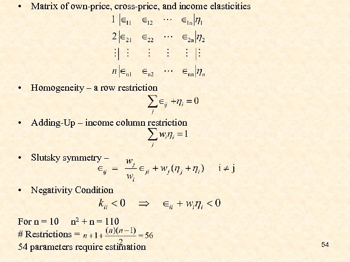 • Matrix of own-price, cross-price, and income elasticities • Homogeneity – a row