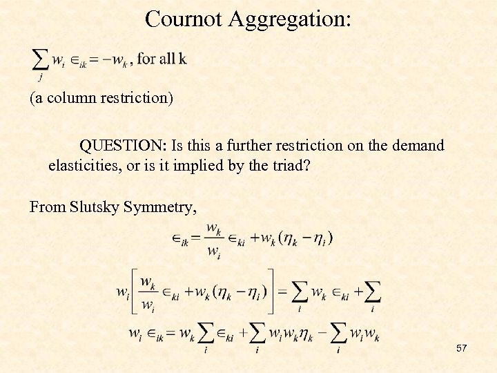 Cournot Aggregation: (a column restriction) QUESTION: Is this a further restriction on the demand