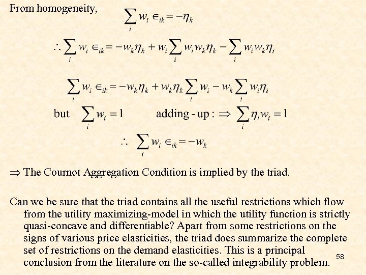 From homogeneity, Þ The Cournot Aggregation Condition is implied by the triad. Can we