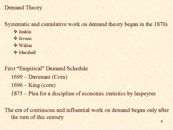 Demand Theory Systematic and cumulative work on demand theory began in the 1870 s