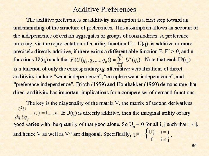 Additive Preferences The additive preferences or additivity assumption is a first step toward an