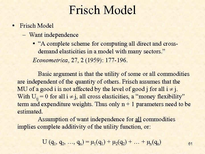"Frisch Model • Frisch Model – Want independence • ""A complete scheme for computing"