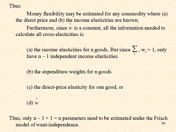 Thus: Money flexibility may be estimated for any commodity where (a) the direct price