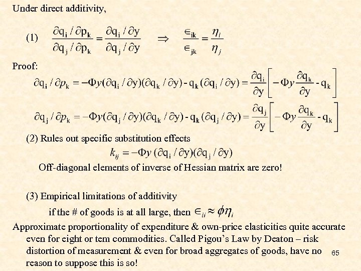 Under direct additivity, (1) Proof: (2) Rules out specific substitution effects Off-diagonal elements of