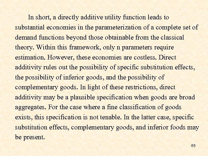 In short, a directly additive utility function leads to substantial economies in the parameterization