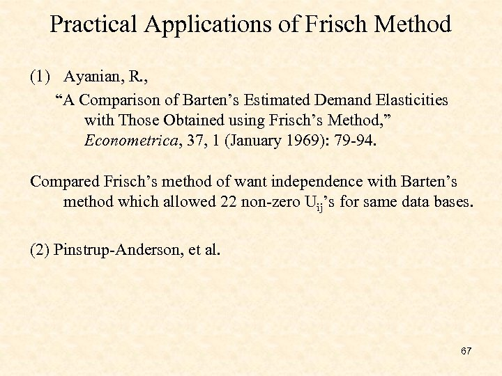 "Practical Applications of Frisch Method (1) Ayanian, R. , ""A Comparison of Barten's Estimated"