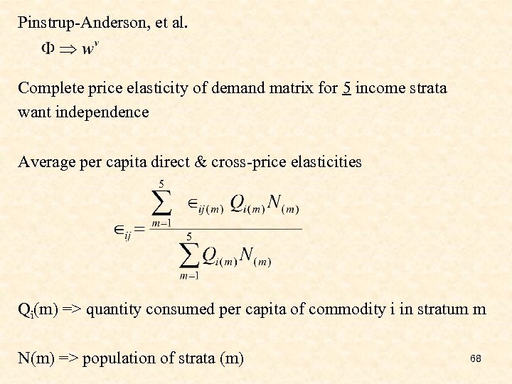Pinstrup-Anderson, et al. Complete price elasticity of demand matrix for 5 income strata want