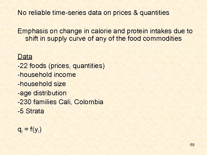 No reliable time-series data on prices & quantities Emphasis on change in calorie and