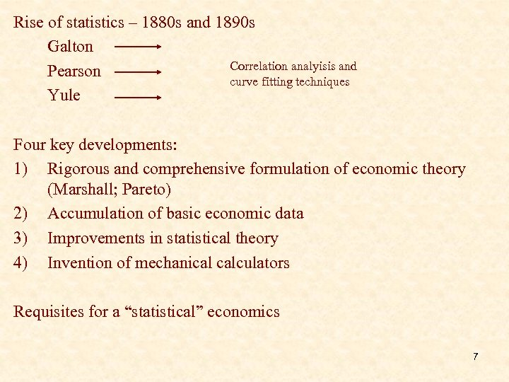 Rise of statistics – 1880 s and 1890 s Galton Correlation analyisis and Pearson