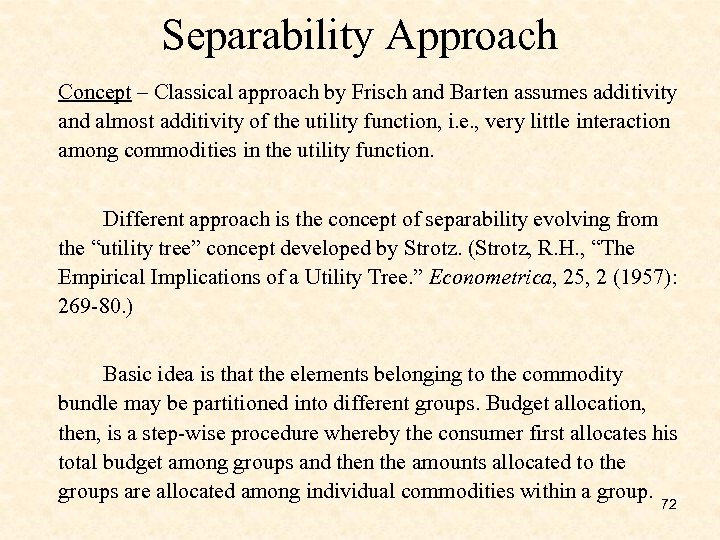 Separability Approach Concept – Classical approach by Frisch and Barten assumes additivity and almost
