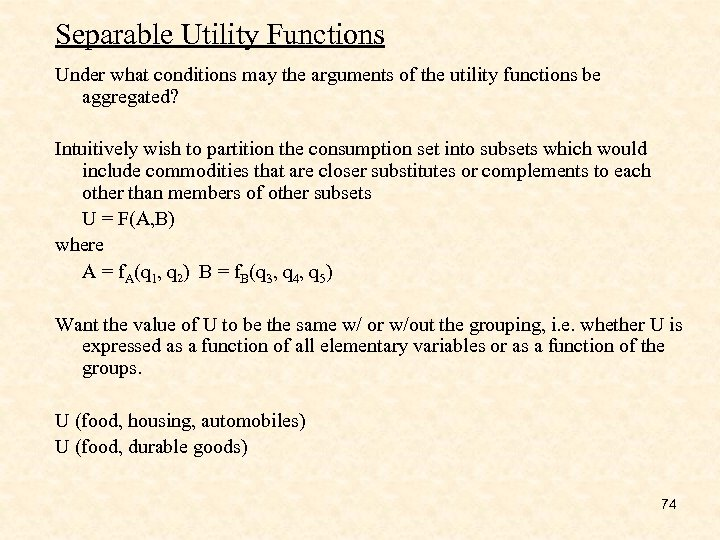 Separable Utility Functions Under what conditions may the arguments of the utility functions be