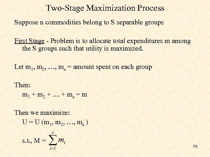 Two-Stage Maximization Process Suppose n commodities belong to S separable groups First Stage -
