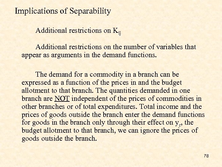 Implications of Separability Additional restrictions on Kij Additional restrictions on the number of variables