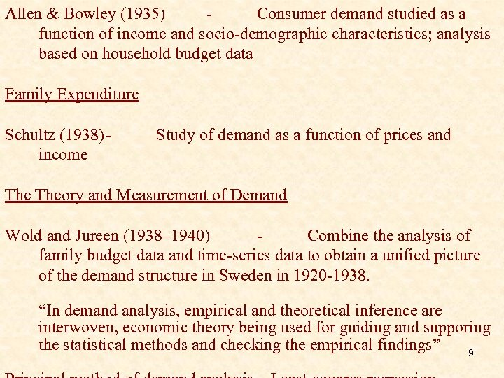 Allen & Bowley (1935) Consumer demand studied as a function of income and socio-demographic